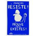 FRANCOIS RESISTE PROUVE QUE TU EXISTES