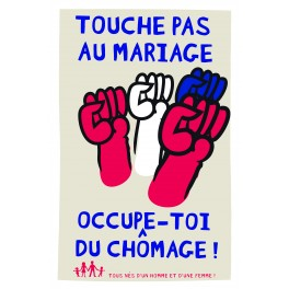 TOUCHE PAS AU MARIAGE OCCUPE TOI DU CHOMAGE